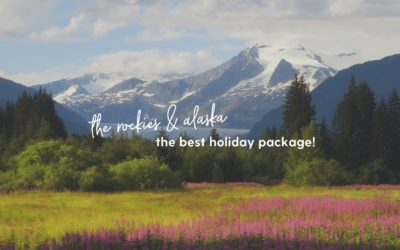The Best Rockies & Alaska Holiday Ever!