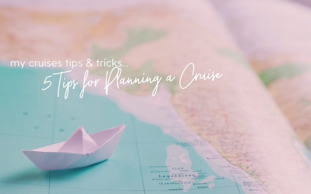 5 Tips for Planning a Cruise