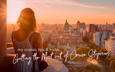 Getting the Most Out of Cruise Stopovers